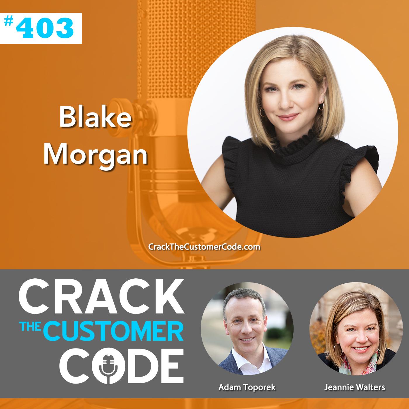 403: Blake Morgan, The Customer of the Future