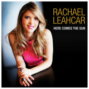 Rachael leahcar here comes the sun