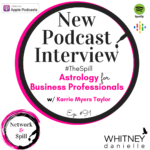 #TheSpill Astrology for Business Professionals w/ Karrie Myers Taylor