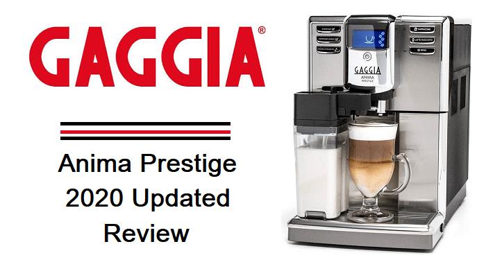 Best Home Espresso Machine 2020.Gaggia Anima Prestige Review 2020 Update The Coffee Insider