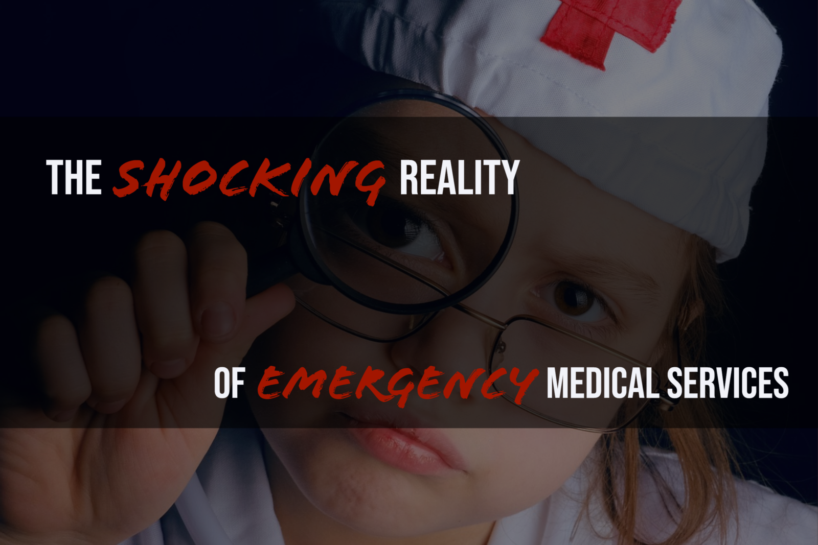 Shocking Reality of Emergency Medical Services