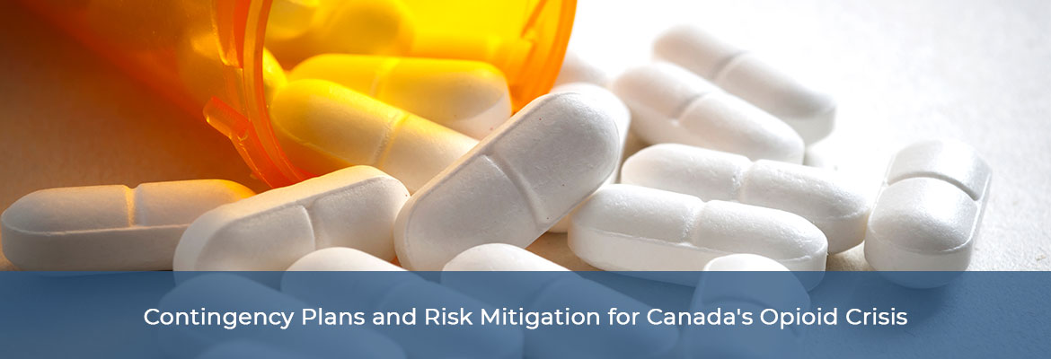 Contingency Plans and Risk Mitigation for Canada's Opioid Crisis