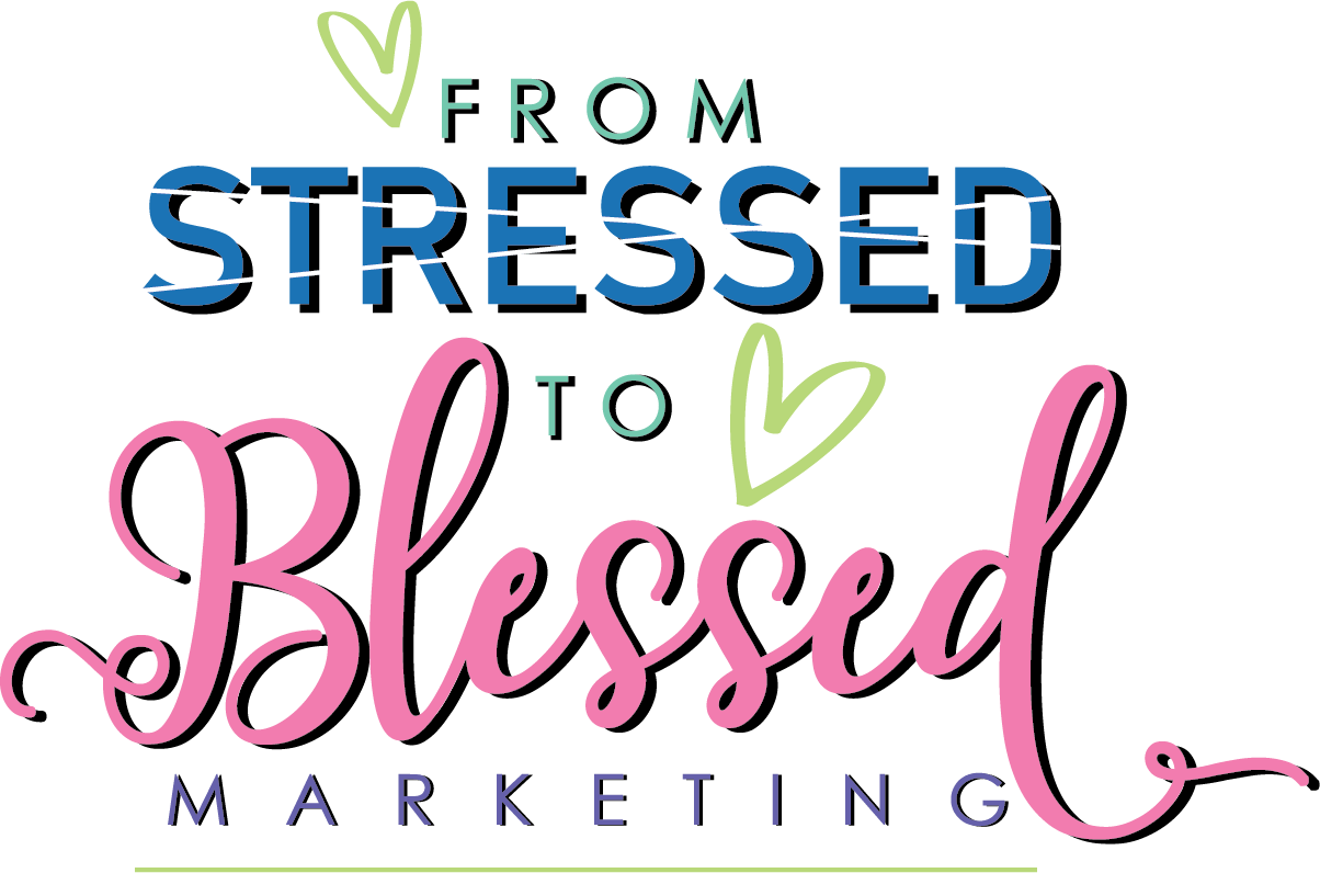 From Stressed To Blessed Marketing