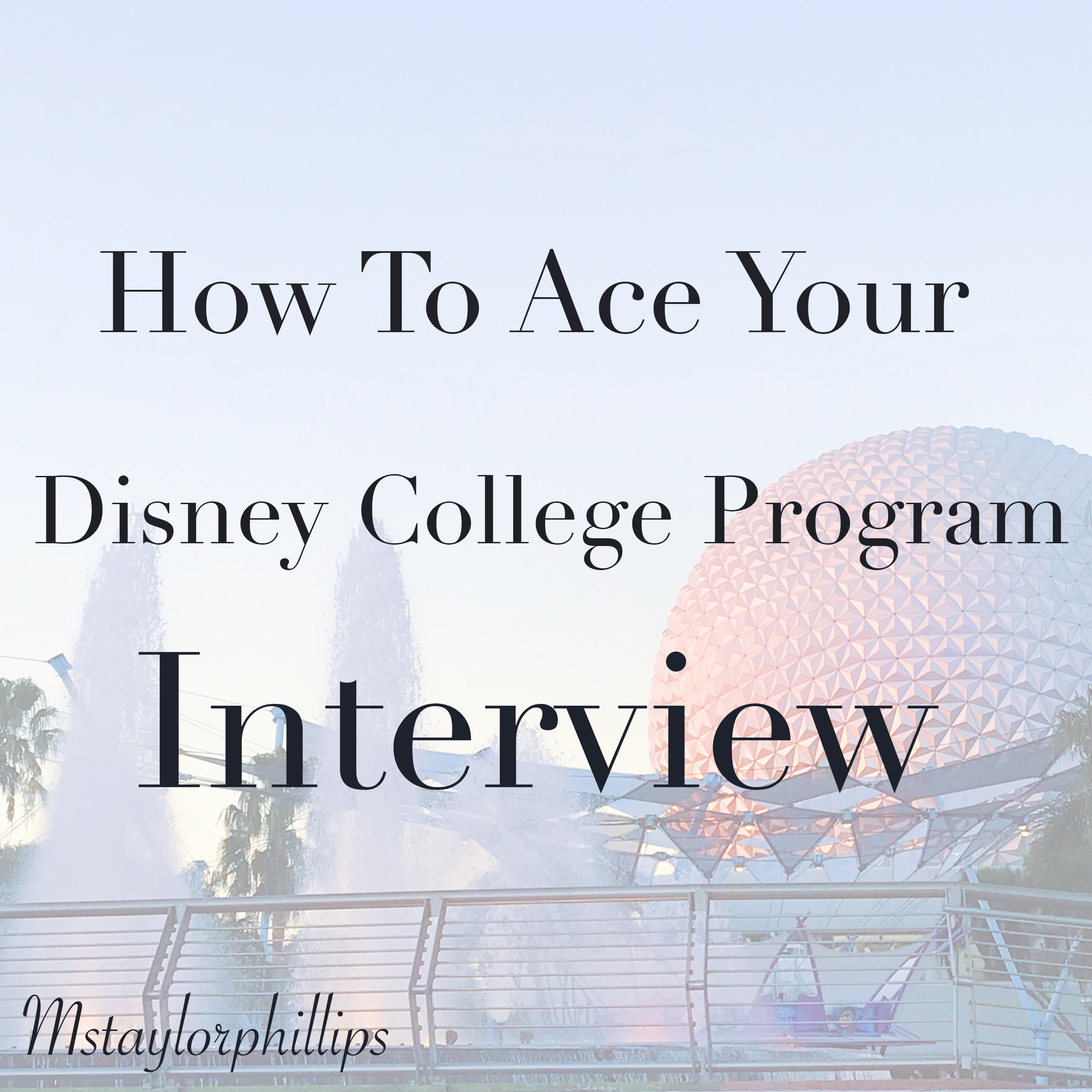 How To Ace Your Disney College Program Interview