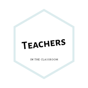 A teal hexagon which reads Teachers, in the classroom. Click here for more information.