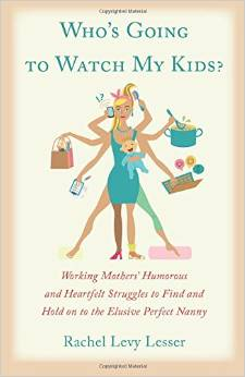 Who's Going to Watch my Kids by Rachel Levy Lesser and Penn alumni