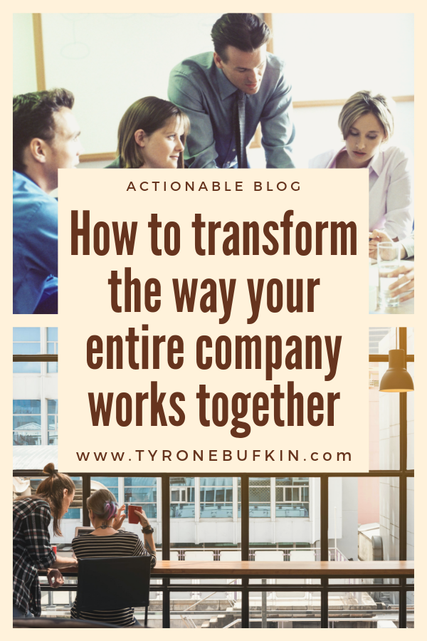 How to transform the way your entire company works together (1)