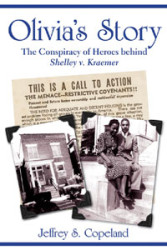 Olivia's Story: The Conspiracy of Heroes Behind <br>Shelley v. Kraemer by Jeffrey Copeland
