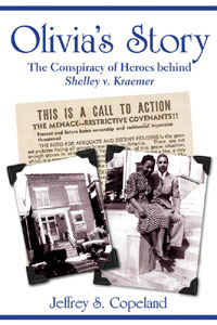 Olivia's Story: The Conspiracy of Heroes Behind Shelley v. Kraemer by Jeffrey Copeland