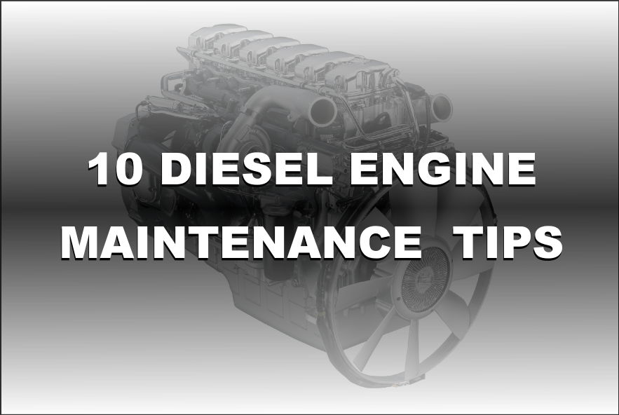 10 Diesel Engine Maintenance Tips