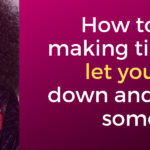 How to start making time to let your hair down and have some FUN