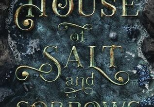 Nightmares or Dreams?: A 'House of Salt and Sorrows' Book Review