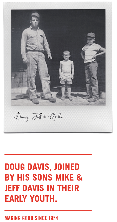 Doug Davis, join by his sons, Mike & Jeff Davis in their early youth. Making good since 1954.