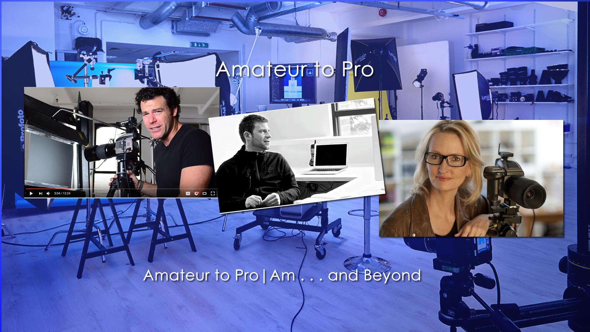 Amateur to Pro