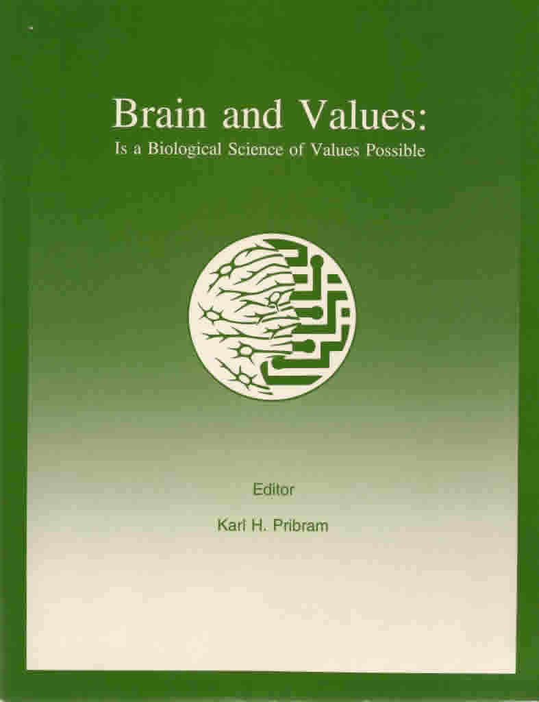 "<a href=""http://books.google.com/books?hl=en&lr=&id=aGlyU8f6W5kC&oi=fnd&pg=PA1&dq=+Brain+and+Values:+Is+a+Biological+Science+of+Values+Possible+kh+pribram&ots=CQ-FSl6P5O&sig=BbEix0V4OFIKJHXXGwjgHXbaGyo#v=onepage&q&f=false"" target=""_blank"">View the full document online &raquo;</a>"
