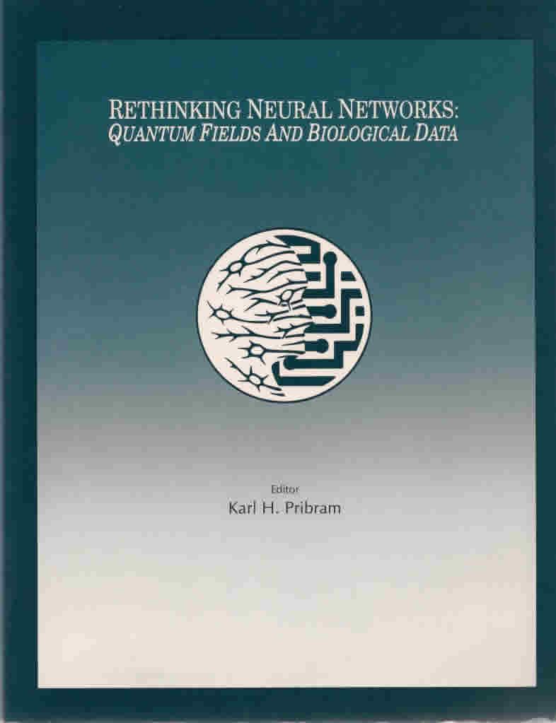 "<a href=""http://books.google.com/books?hl=en&lr=&id=_S94QkM_fDsC&oi=fnd&pg=PR9&dq=+Rethinking+Neural+Networks:+Quantum+Fields+and+Biological+Data+kh+pribram&ots=zCrQx5Plia&sig=3ngqZHb-nA3ZH1oFL1iDQsvvQDo#v=onepage&q&f=false"" target=""_blank"">View the full document online &raquo;</a>"