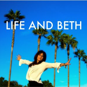 Life and Beth Beth Lapides' podcast