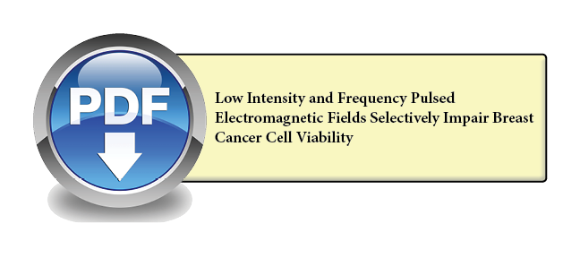 043 - Low Intensity and Frequency Pulsed Electromagnetic Fields Selectively Impair Breast Cancer Cell Viability