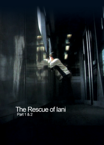 The Rescue of Iani Pts 1 & 2