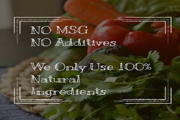 No MSG, No Additives, Only 100% Natural Ingredients.
