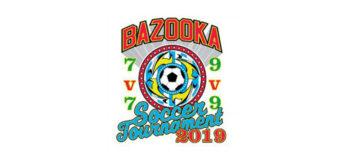 BAZOOKA SOCCER TOURNAMENT MARCH 9-10, 2019