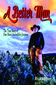 Announcing the Release of A Better Man, by Rick Steber