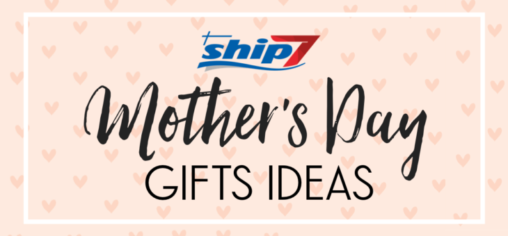 Mother's Day – Best Gift Ideas