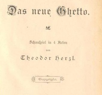 1897, Cover of Das Neue Ghetto, a Play Written by Herzl