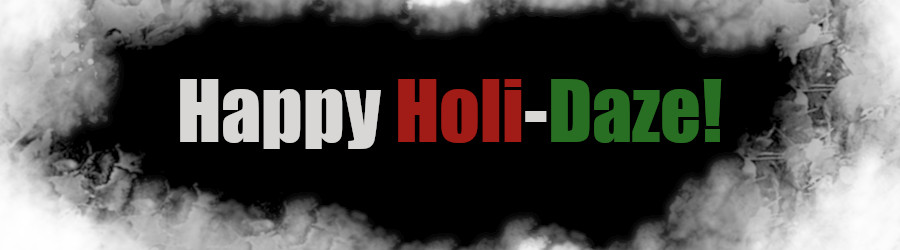 Happy Holi-Daze!