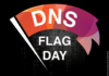 DNS Flag Day Set to Immobilize Thousands of Websites Offline for Hours or Days