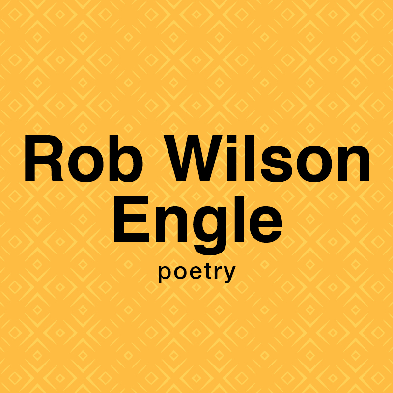 Rob Wislon Engle poetry