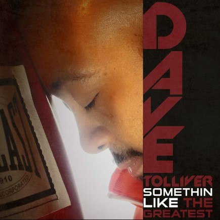 Dave Tolliver - Somethin Like The Greatest