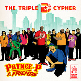 Prynce P & Friends - The Triple D Cypher