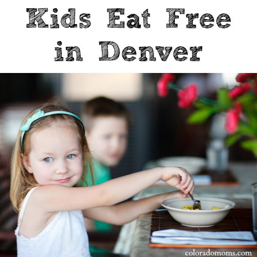Kids Eat Free in Denver