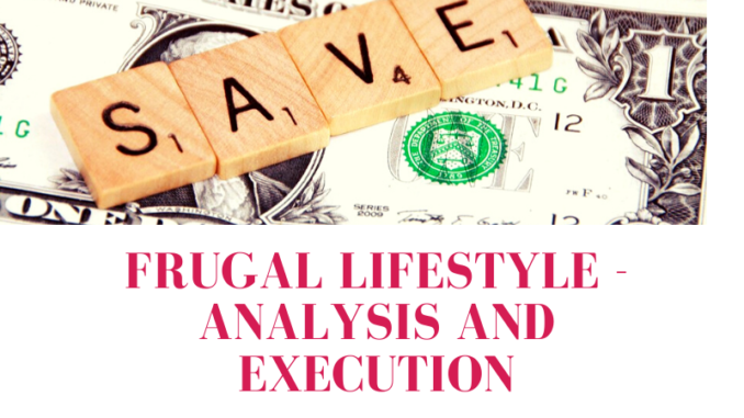 Frugal Lifestyle - Analysis and Execution (1)