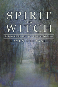 Spirit of the Witch- Religion & Spirituality in Contemporary Witchcraft