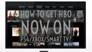 How to get hbo now on PS4, xbox, smart tv