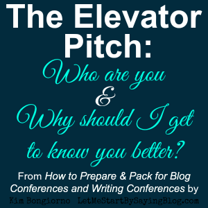 Elevator Pitch at Blog Conferences by Kim Bongiorno