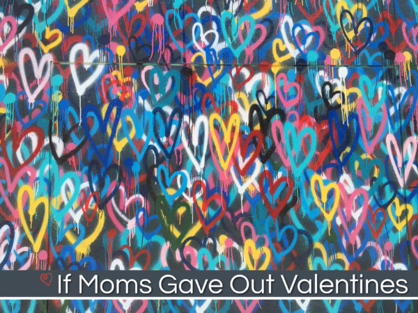 If Moms Gave Out Valentines by @letmestart | Valentines from moms for the people who help make their lives easier.