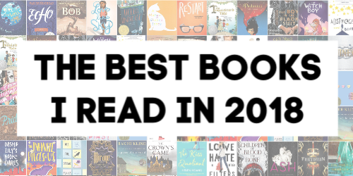 The Best Books of 2018: A Book List by @letmestart   The best books I read for ages 8-12, teen, young adult, and up.