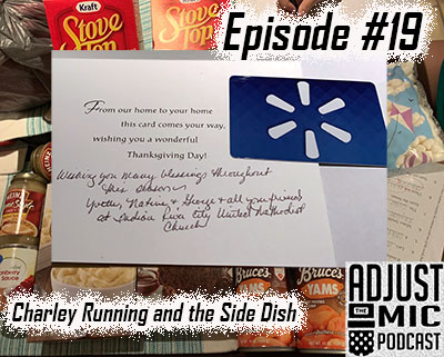 Adjust the Mic Episode #19 Charley Running and the Side Dish