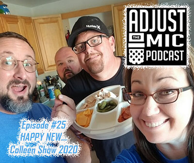 Adjust the Mic Episode #25 Happy New Colleen Show 2020