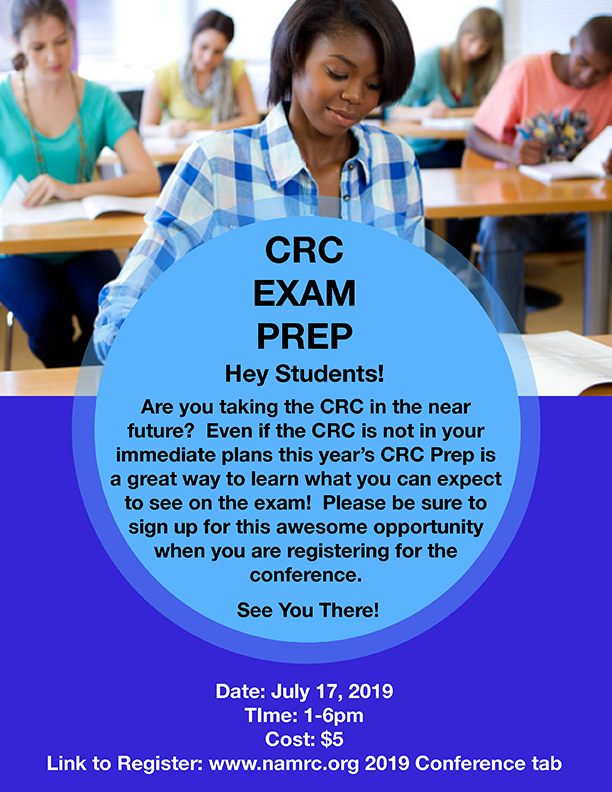 CRC EXAM PREP: Hey students! Are you taking the CRC in the near future? Even if the CRC is not in your immediate plans this year's CRC Prep is a great way to learn what you can expect to see on the exam! Please be sure to sign up for this awesome opportunity when you are registering for the conference. See you there! Date: July 17, 2019 TIme: 1-6pm Cost $5 Link to register: www.namrc.org 2019 Conference tab.