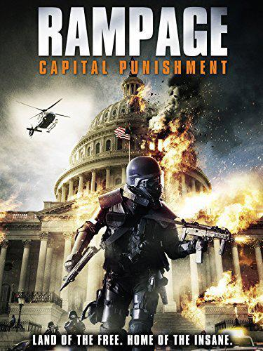 Rampage 2: Capital Punishment (2014)