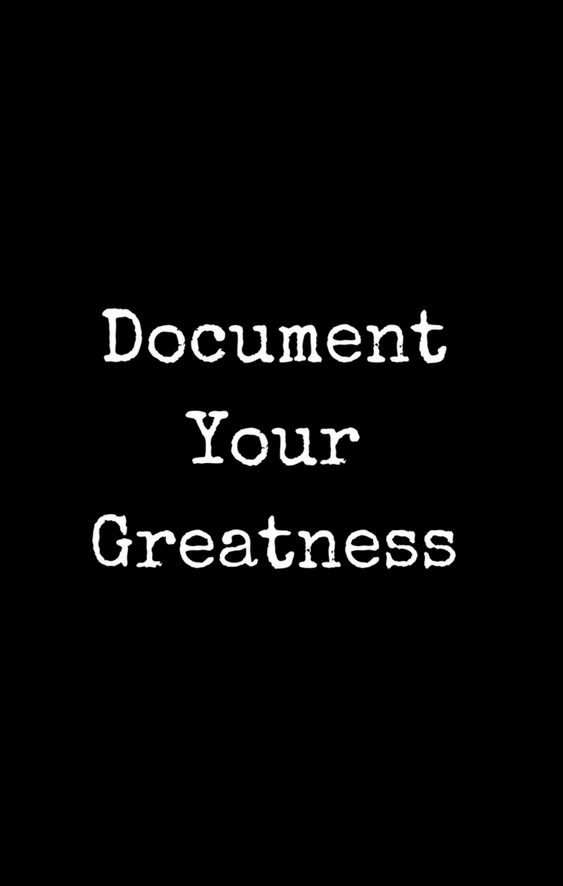 Document Your Greatness