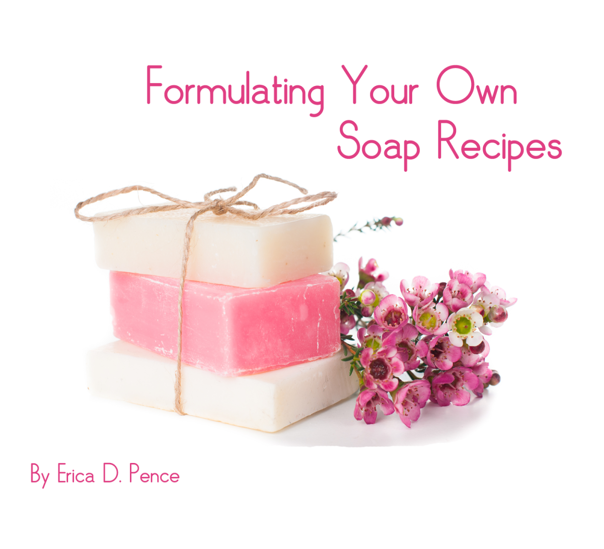 Formulating Your Own Soap Recipes eBook