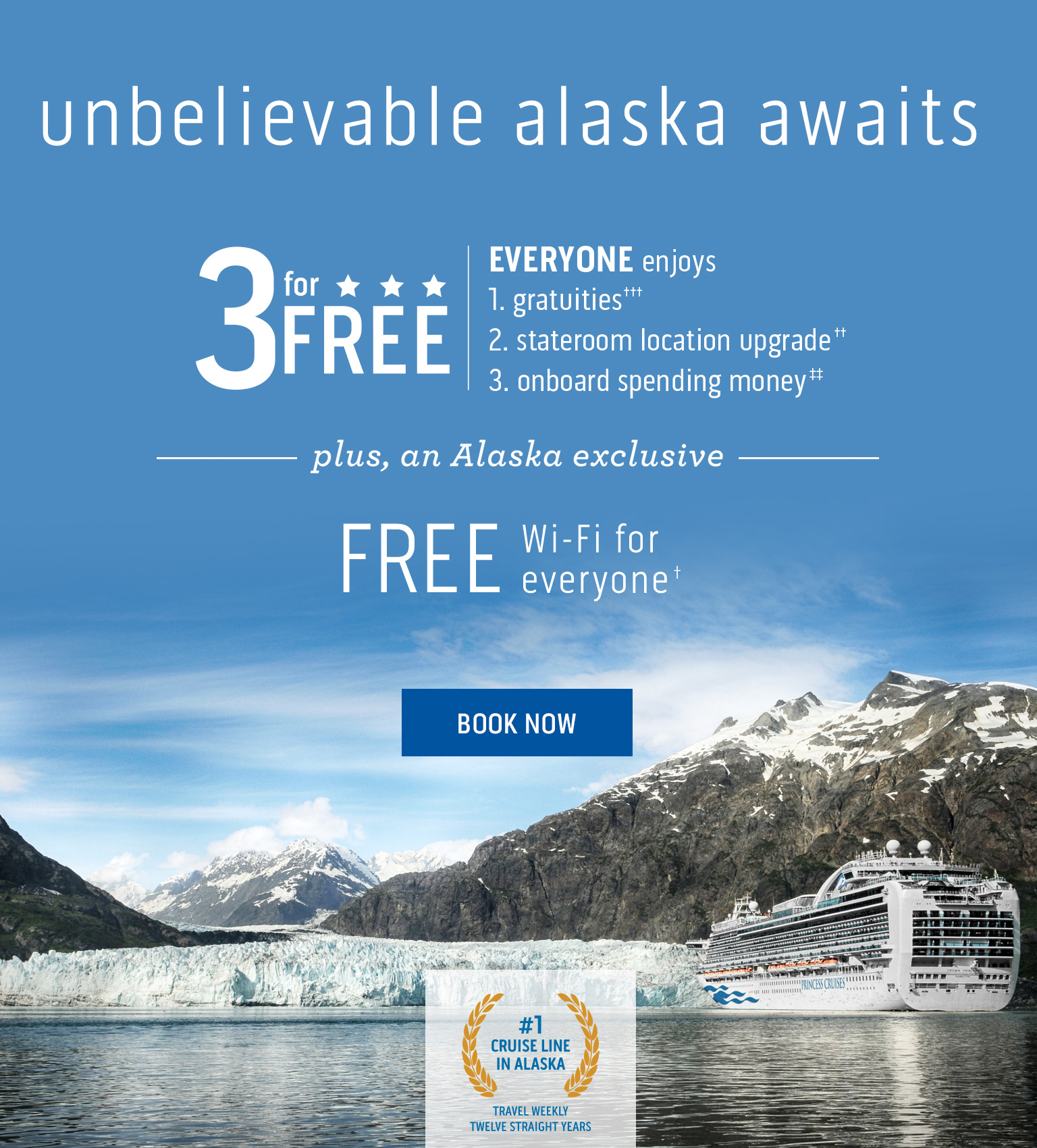 Enjoy 3 for FREE PLUS an exclusive Alaska offer from Princess!