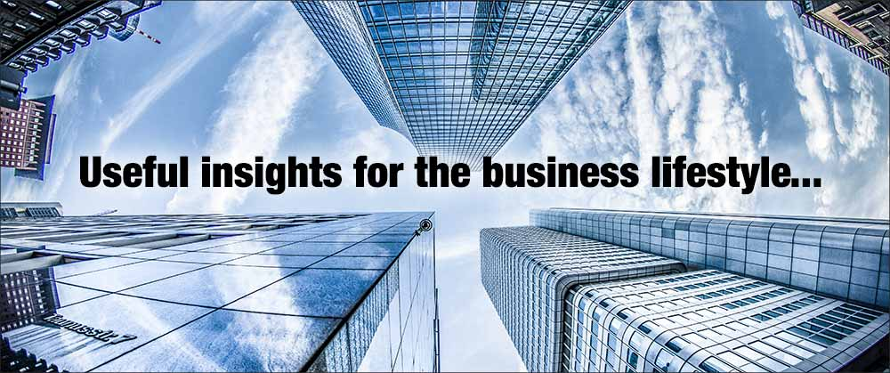 Useful insights for the business lifestyle...