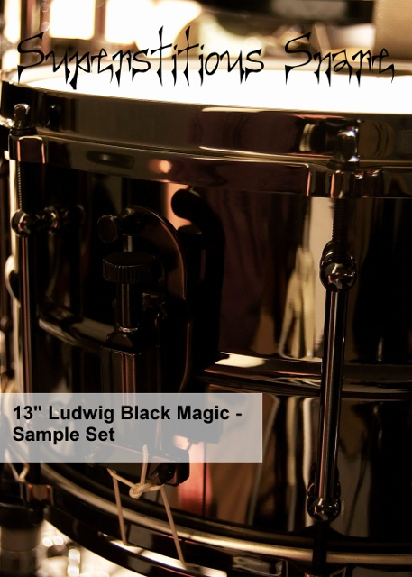 Superstitious Snare – 13″ Ludwig Black Magic Sample Set