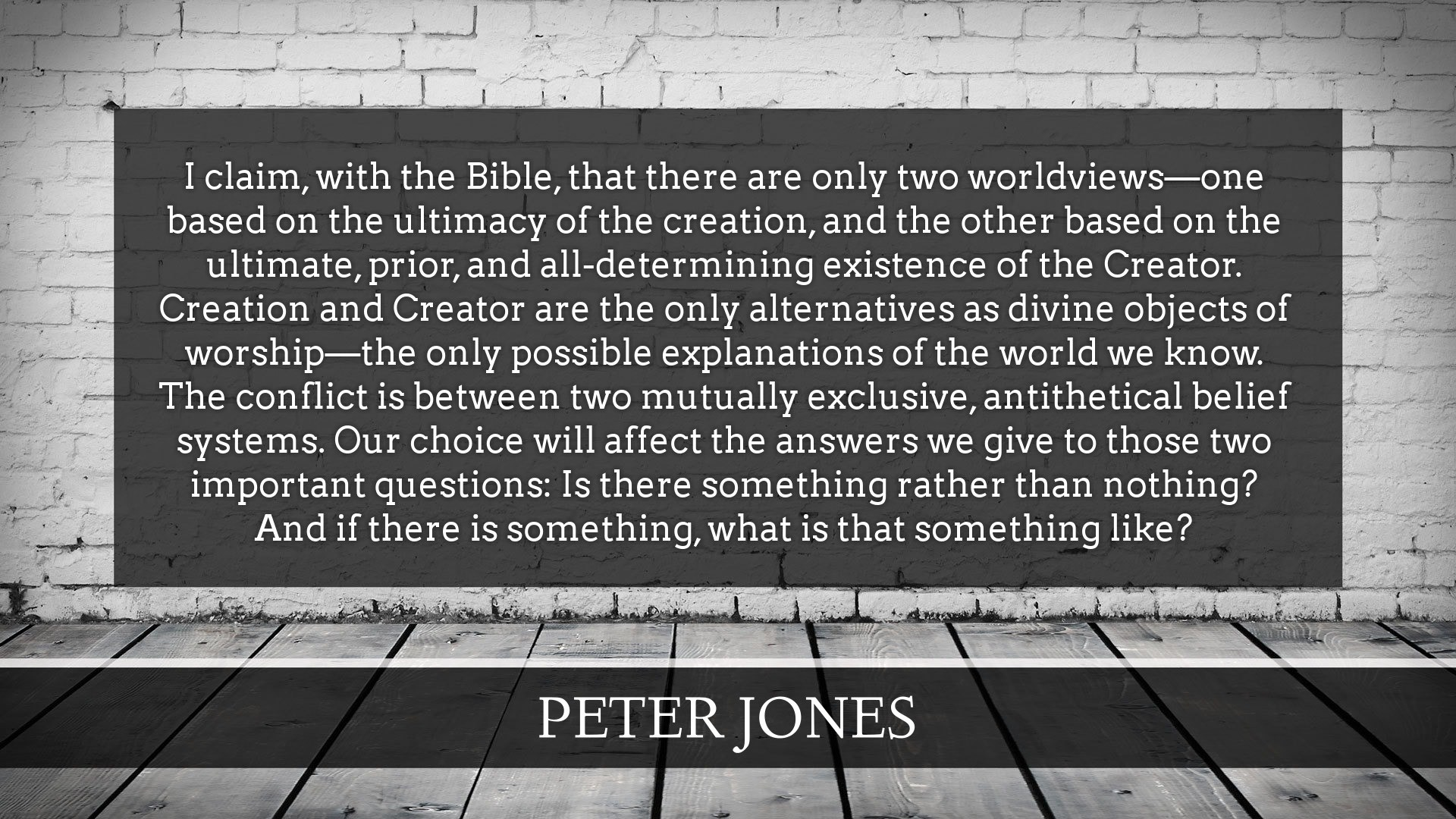 Peter Jones on Worldview